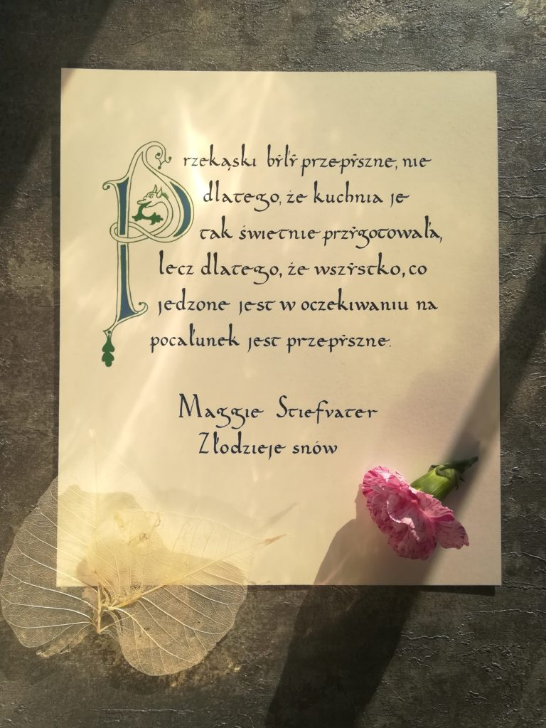 małopolska kaligrafia, kaligrafia literacka, Maggie Stiefvater kaligrafia, Złodzieje snów kaligrafia, przekąski były przepyszne, inicjał P